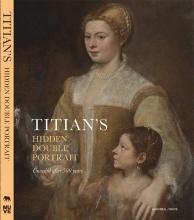 Jaynie  Anderson, Andrea  Bayes Titian`s hidden portrait