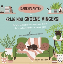 Fiona Huisman , Krijg nou groene vingers!