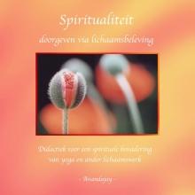 Anandajay (zonder achternaam) , Spiritualiteit doorgeven via lichaamsbeleving