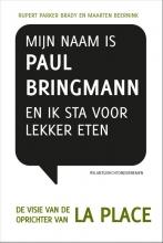 Maarten  Beernink Mijn naam is Paul Bringmann en ik sta voor lekker eten