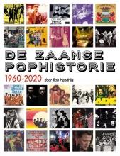 Rob Hendriks , De Zaanse pophistorie