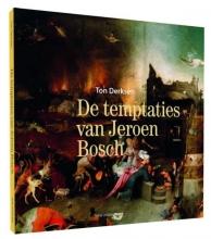 Ton Derksen , De temptaties van Jeroen Bosch