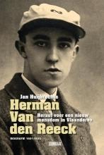 Jan Huijbrechts , Herman Van den Reeck — Heraut voor een nieuw mensdom in Vlaanderen