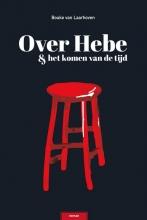 Bouke van Laarhoven , Over Hebe & het Komen van de Tijd