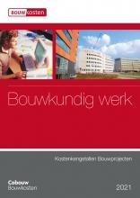, Kostenkengetallen bouwprojecten - Bouwkundig werk 2021