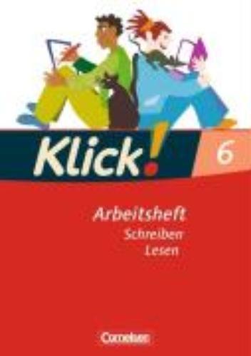 ,Klick! Deutsch. 6. Schuljahr. Lesen. Arbeitsheft.