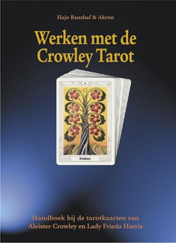 H. Banzhaf, Akron,Werken met de Crowley Tarot