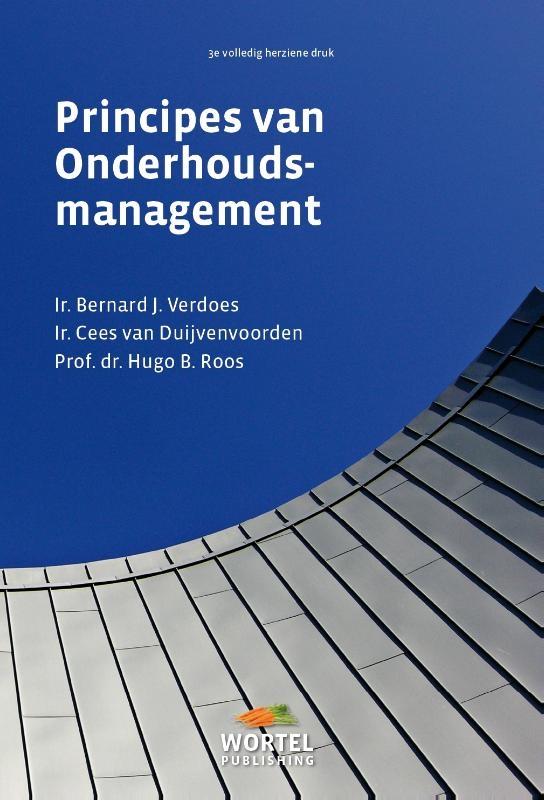 Bernard J. Verdoes, Cees van Duijvenvoorden, Hugo B. Roos,Principes van onderhoudsmanagement