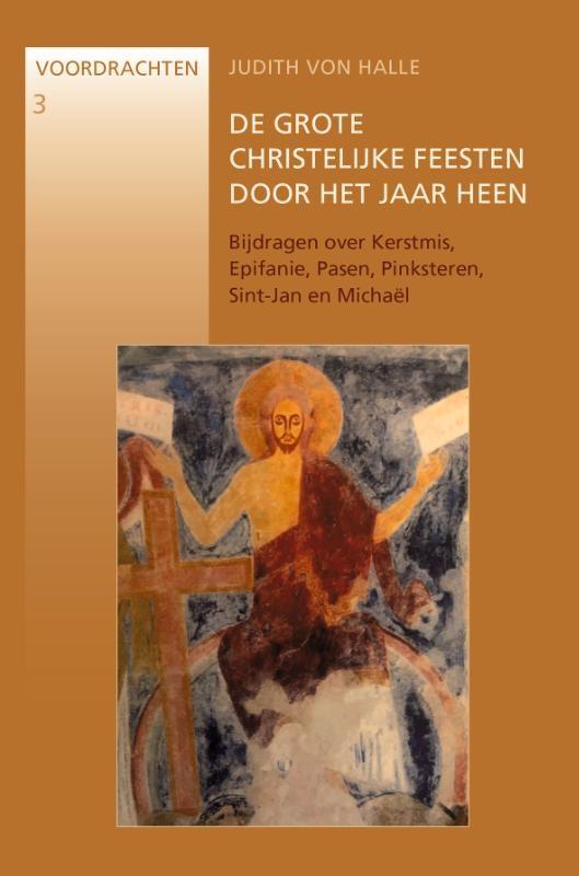 Judith von Halle,De grote christelijke feesten door het jaar heen