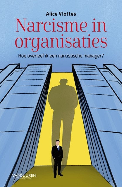 Alice Vlottes,Narcisme in organisaties