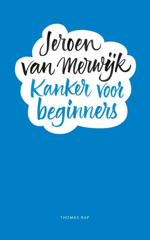 Jeroen van Merwijk,Kanker voor beginners