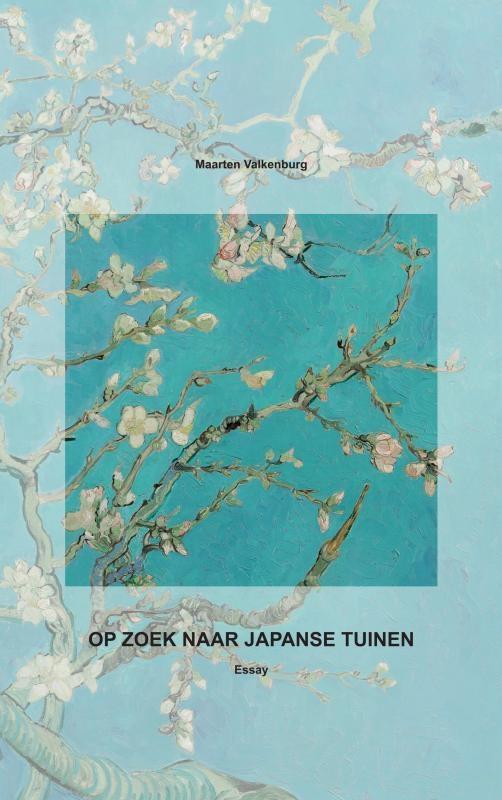 Maarten  Valkenburg,OP ZOEK NAAR JAPANSE TUINEN