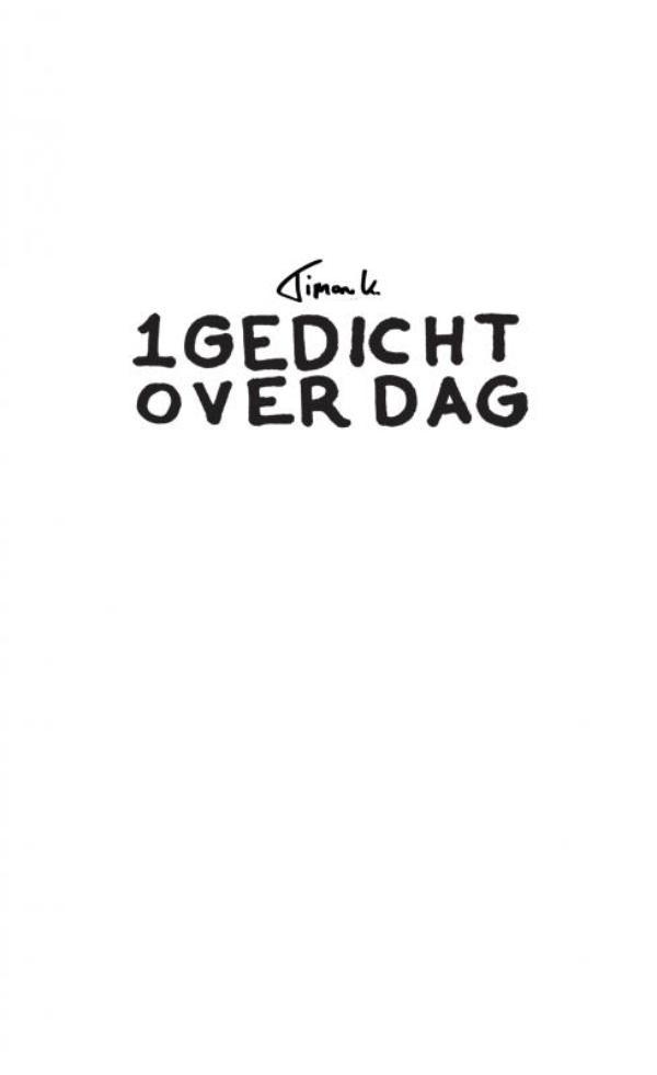Timon K.,1 GEDICHT OVER DAG