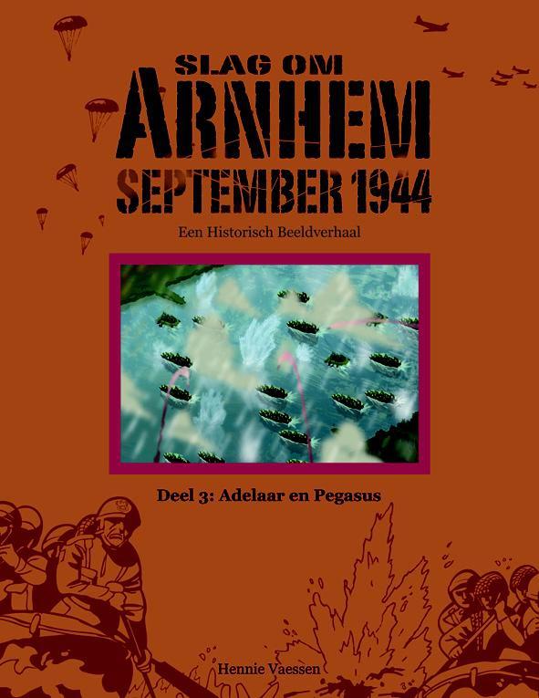 Hennie Vaessen,Slag om Arnhem Deel 3: Adelaar en Pegasus