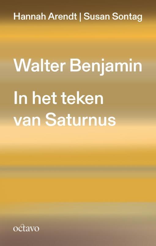 Hannah Arendt, Susan Sontag,Walter Benjamin