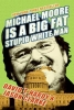 Hardy, David T.,   Clarke, Jason,Michael Moore Is A Big Fat Stupid White Man