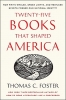 Foster, Thomas C.,Twenty-five Books That Shaped America