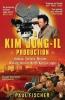 Fischer, Paul,Kim Jong-Il Production