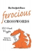 New York Times                ,  Shortz, Will,The New York Times Ferocious Crosswords