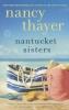 Thayer, Nancy,Nantucket Sisters