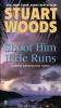 Woods, Stuart,Shoot Him If He Runs
