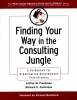 Freedman, Arthur M.,Finding Your Way in the Consulting Jungle