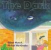 Munsch, Robert N.,The Dark