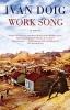 Doig, Ivan,Work Song