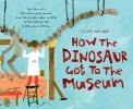 Hartland, Jessie,How the Dinosaur Got to the Museum