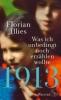 Illies, Florian,1913 - Was ich unbedingt noch erz?hlen wollte