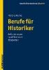 Menne, Mareike,Berufe für Historiker