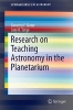 Slater, Timothy F.,Research on Teaching Astronomy in the Planetarium