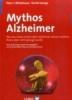 Whitehouse, Peter J.,Mythos Alzheimer