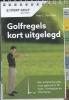 Ton-That, Yves C.,golfregels kort uitgelegd