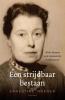 <b>Ernestine  Hoegen</b>,Een strijdbaar bestaan