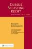 ,<b>Studenteneditie Cursus Belastingrecht Europees belastingrecht 2017-2018</b>