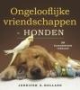 <b>Jennifer  Holland</b>,Ongelooflijke vriendschappen - Honden