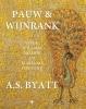 <b>A.S.  Byatt</b>,Pauw en Wijnrank