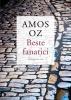 <b>Amos  Oz</b>,Beste fanatici