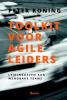 Peter  Koning,Toolkit voor agile leiders - Leidinggeven aan wendbare teams