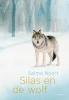Selma  Noort,Silas en de wolf