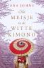 <b>Ana Johns</b>,Het meisje in de witte kimono