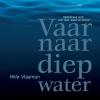 Hille  Vlasman,Vaar naar diep water