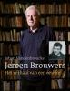 Johan  Vandenbroucke,Jeroen Brouwers: het verhaal van een oeuvre