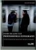 <b>Door de lens van professionele fotografen</b>,Vijftien fotografen over hun motivatie, inspiratie en vakgebied