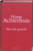 Hans Achterhuis,Met alle geweld