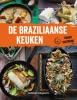 <b>Thiago  Castanho</b>,De Braziliaanse keuken