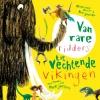 <b>Marianne Busser, Ron Schröder</b>,Van rare ridders tot vechtende Vikingen