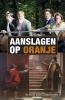 Cruyningen, Arnout van,Aanslagen op Oranje
