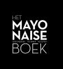 R.  Heetkamp, Ties  Robben, R.  Geraets-Heijen,Het mayonaise boek